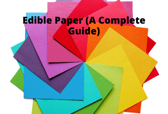 Edible Paper A Must Read Comprehensive Guide