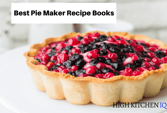 The 6 Best Electric Pie Maker Recipe Books