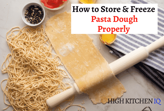 How to Freeze, Refrigerate, Dry & Store Pasta Dough Properly