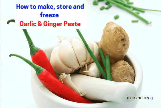 How to Make, Store & Freeze Garlic & Ginger Paste Correctly