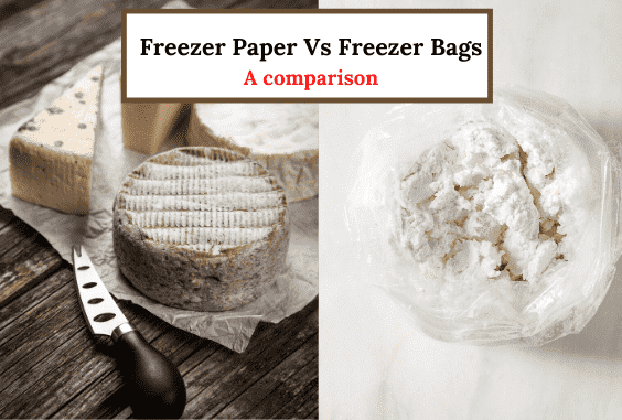 Freezer Paper Vs Freezer Bags Which One is Really Better