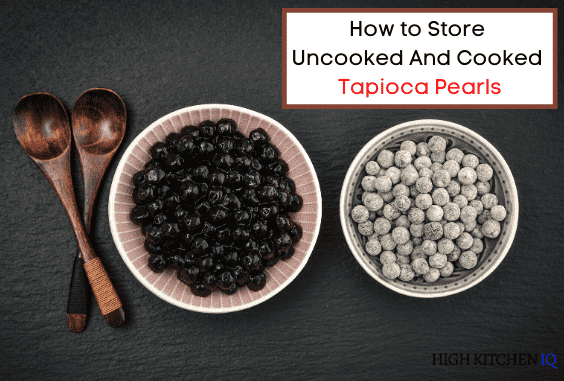 How to Store Tapioca Pearls (Boba) - Cooked & Uncooked