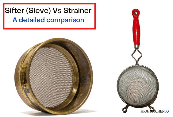 Sifter (Sieve) Vs Strainer (What's the Difference)