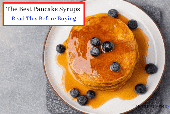 9 Best Pancake Syrups – To Make Your Pancakes Taste Amazing