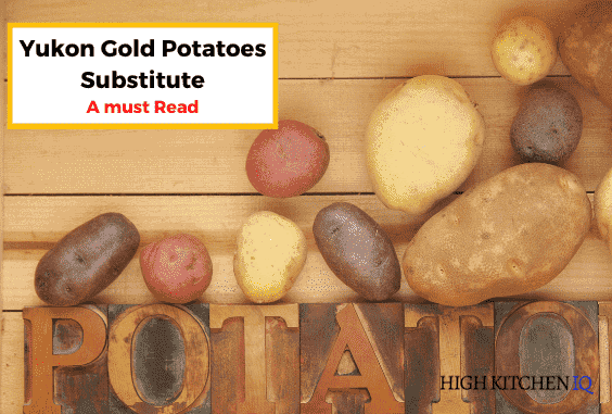 The 6 Best Yukon Gold Potatoes Substitutes