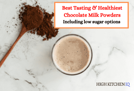 6 Best & Healthiest Chocolate Milk Powders That You Must Try